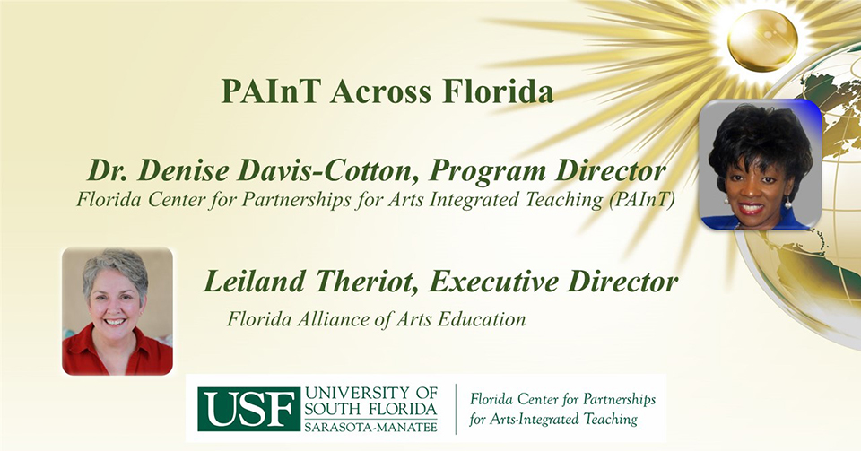 Dr. Demise Davis-Cotton, Program Director, Florida Center for Partnerships for Arts Integrated Teaching (PAInT) and Leiland Theriot, Executive Director, Florida Alliance of Arts Education